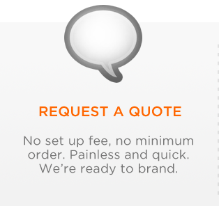 No set up fee, no minimum order.